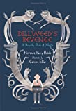 Dillweed's Revenge, Florence Parry Heide, 0152063943