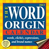 img - for Word Origin 2013 Day-to-Day Calendar: words, cliches, expressions, and brand names book / textbook / text book