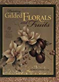 Painting Gilded Florals and Fruits, Rebecca Baer, 1581802617