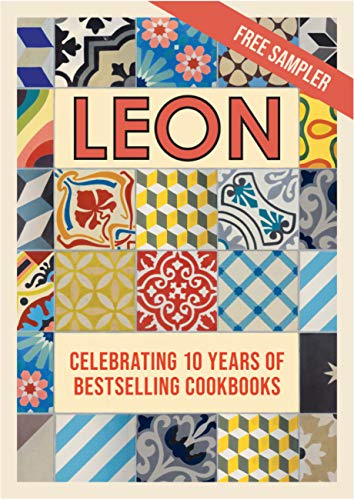 The Leon Recipe Book: Some of Our Most Loved Recipes from 10 Years of Leon Cookbooks
