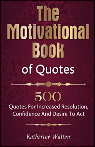 The Motivational Book Of Quotes 500 Quotes For Increased Resolution