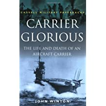 """Carrier """"Glorious"""": The Life and Death of an Aircraft Carrier"""
