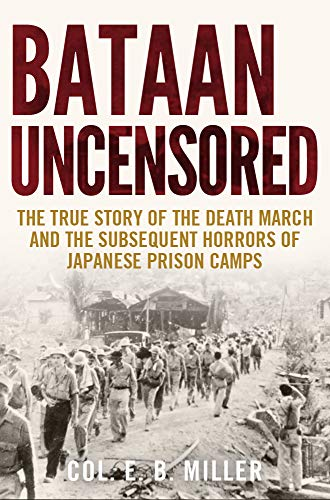 Bataan Uncensored by [Miller, Col. E. B. ]