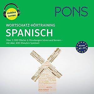 Wortschatz-Hörtraining Spanisch: Über 2.000 Wörter & Wendungen hören und lernen Hörbuch
