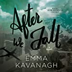 After We Fall: A Novel | Emma Kavanagh