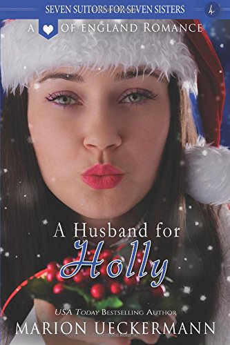 A Husband for Holly (Seven Suitors for Seven Sisters) (Volume 4)