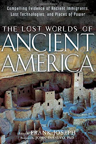 The Lost Worlds of Ancient America: Compelling Evidence of Ancient Immigrants, Lost Technologies, and Places of Power (The Best Peruvian Hair)