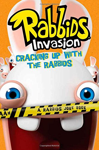Cracking Up with the Rabbids: A Rabbids Joke Book (Rabbids Invasion)