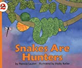 Snakes Are Hunters, Patricia Lauber, 0064450910