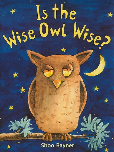 Rigby Literacy: Student Reader  Grade 2 (Level 14) Is Wise Owl Wise? ebook