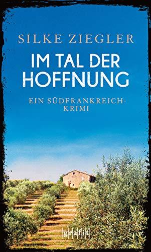 Im Tal der Hoffnung: Ein Südfrankreich-Krimi (German Edition)