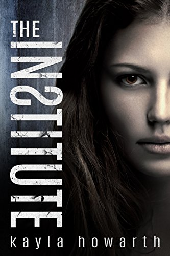 The Institute (The Institute Series Book - Science Fiction Books For Teens