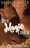 Her Magic Touch: Hell Yeah!