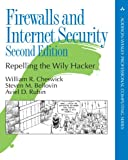 Firewalls and Internet Security: Repelling the Wily Hacker (2nd Edition)