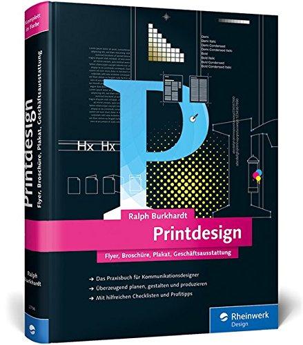 Printdesign - Das aktuelle Lern- und Nachschlagewerk (Ralph Burkhardt)