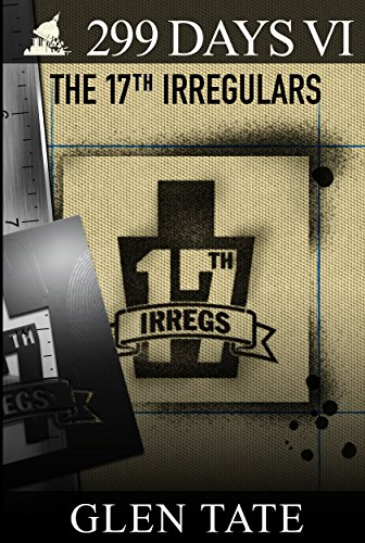 299 Days: The 17th Irregulars by [Tate, Glen]