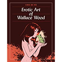 Cons De Fee: Erotic Art Of Wallace Wood