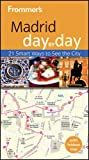 Frommer's Madrid Day by Day, Mary-Ann Gallagher, 1119994144