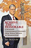 Achieve the Honorable, Ike Skelton, 0809332833