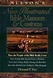Nelson's New Illustrated Bible Manners And Customs How The People Of The Bible Really Lived