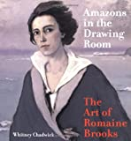 img - for Amazons in the Drawing Room: The Art of Romaine Brooks book / textbook / text book