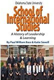 img - for Oklahoma State University School of International Studies: A History of Leadership & Learning book / textbook / text book