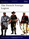 The French Foreign Legion, Martin Windrow, 0850450519