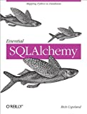 Essential SQLAlchemy, Copeland, Rick, 0596516142