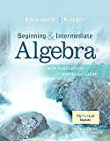 Beginning and Intermediate Algebra with Applications & Visualization MyMathLab Update with eText -- Access Card Package (3rd Edition)
