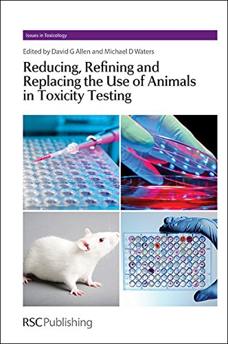 Books : Reducing, Refining and Replacing the Use of Animals in Toxicity Testing: RSC (Issues in Toxicology)