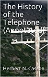 The History of the Telephone (Annotated)