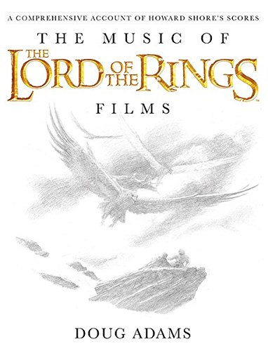 The Music of The Lord of the Rings Films: A Comprehensive Account of Howard Shore's Scores (Book and Rarities CD) by Alfred