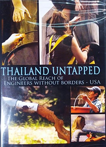 Thailand Untapped -The Global Reach of Engineers Without Borders - USA