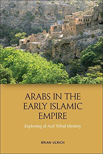 Arabs in the Early Islamic Empire: Exploring al-Azd Tribal Identity