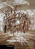 The Fragment, William Tronzo, 0892369264
