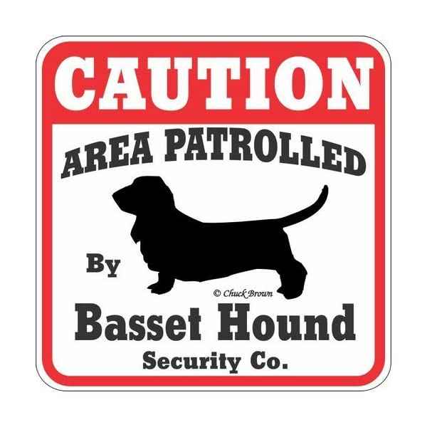 Caution Area Patrolled by Basset Hound Security Sign 1