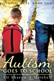 Autism Goes to School, Sharon A. Mitchell, 0988055333