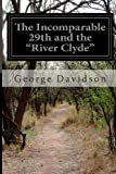 The Incomparable 29th and the River Clyde, George Davidson, 1499562632
