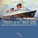 MEMOIRE DE LA FRENCH LINES T1