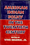 American Indian Policy in the Twentieth Century, , 0806118970
