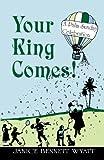 Your King Comes!, Janice B. Wyatt, 1556734069