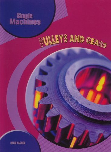 (Pulleys and Gears (Simple Machines))