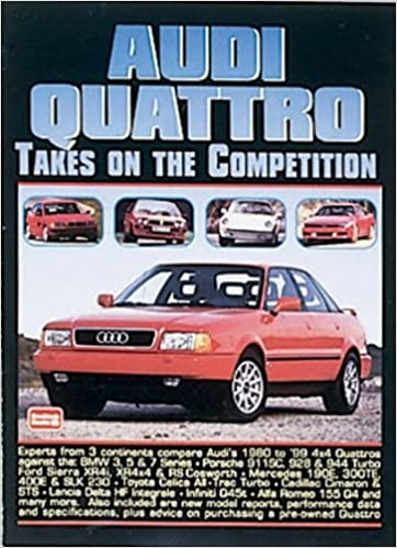 Audi Quattro Takes on the Competition 1980-1999: A Collection of Articles Comparing the Various Models Including 80, 4000S, 90, 200 Avant Estate, CS, .