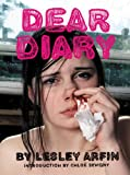 Dear Diary, Lesley Arfin, 1576873838