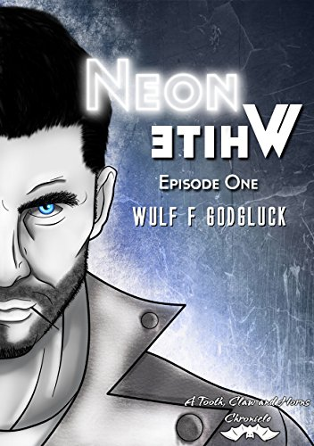 - Neon White E1: Episode One (A Tooth, Claw, and Horns Chronicle)