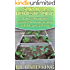 Survival Homesteading: Top 25 Prepper's Lessons On Homesteading and Urban Gardening