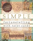 Simple Fortunetelling with Tarot Cards: Corrine Kenner's Complete Guide
