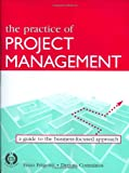 The Practice of Project Management, Enzo Frigenti and Dennis Comninos, 0749436948