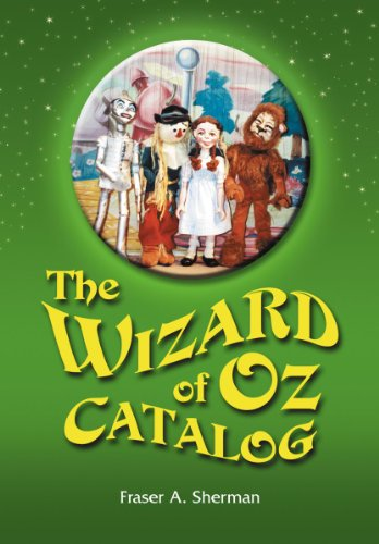 The Wizard of Oz Catalog: L. Frank Baum's Novel, Its Sequels and Their Adaptations for Stage, Television, Movies, Radio, Music Videos, Comic Books, Commercials and More - Wizard Of Oz Novel