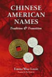 img - for Chinese American Names: Tradition and Transition book / textbook / text book